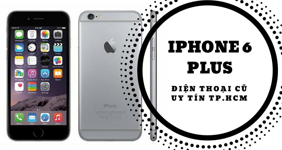 Iphone 6 plus 16gb 32gb 64gb (99%) có nên mua vào thời gian này không?