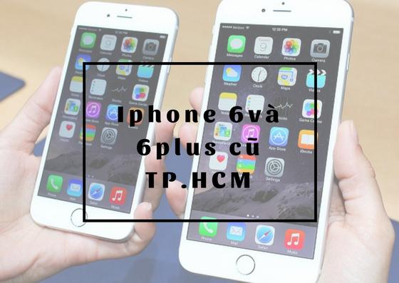[Iphone 6 plus giá ưu đãi] Giữa iphone 6 cũ và 6 plus cũ nên chọn? 2018