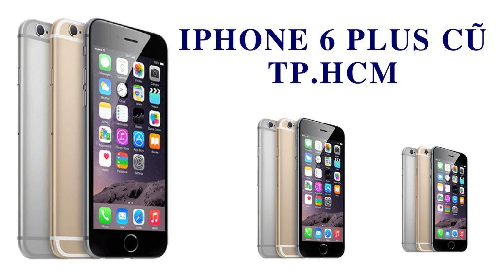 [Mua Iphone 6 plus cũ] Iphone 6 plus cũ chính hang giá rẻ TP.HCM